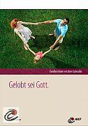 Heft ''Gelobt sei Gott. Familien feiern mit dem Gotteslob''